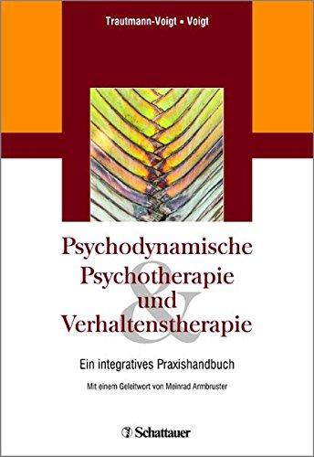 9783794531370: Psychodynamische Psychotherapie und Verhaltenstherapie: Ein integratives Praxishandbuch