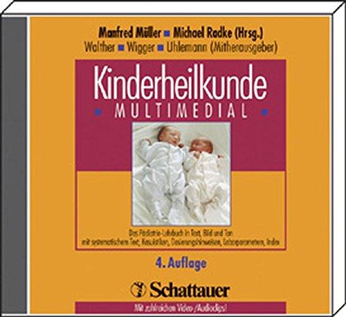 Kinderheilkunde multimedial. Das Pädiatrie-Lehrbuch in Text, Bild: Müller, Manfred, Radke,
