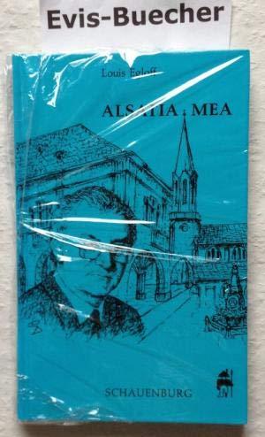 Alsatia mea. Deutsche Gedichte, Elsassischi Gedichter, Poèmes: Louis Egloff