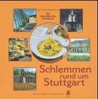 9783794604777: Schlemmen rund um Stuttgart. Ein schwäbisches Kochbuch