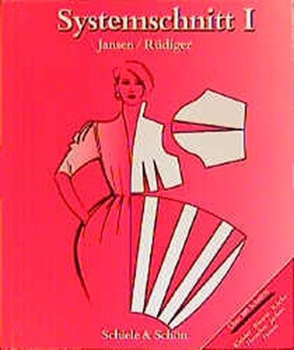 9783794905768: Systemschnitt, Bd.1, Modeschnitte für Röcke, Blusen, Hemden, Kleider, Jacken, Hosen
