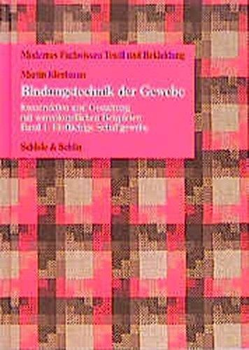 Bindungstechnik der Gewebe Band 1 Einflächige Schaftgewebe: Martin Kienbaum (Autor)