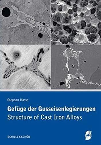 Gef??ge der Gusseisenlegierungen / Structure of Cast: Hasse, Stephan