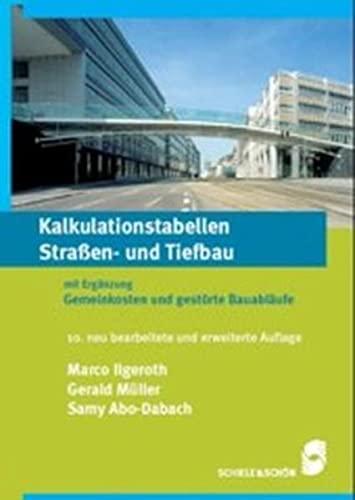 Kalkulation im Bauwesen 3. Kalkulationstabellen Straen- und Tiefbau: Erganzt um: Gemeinkosten und ...