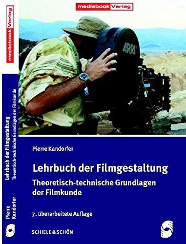 9783794908028: Lehrbuch der Filmgestaltung: Theoretisch-technische Grundlagen der Filmkunde