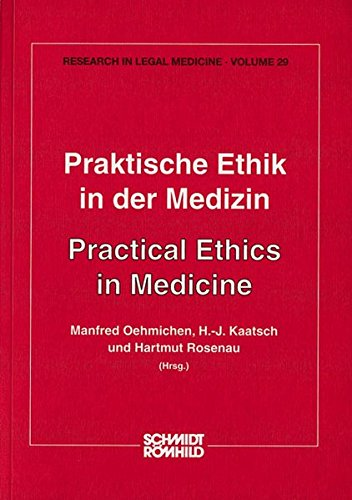 9783795003265: Praktische Ethik in der Medizin: Behandelte Gebiete: Medizin-Ethik, Reproduktionsmedizin, Stammzell-Therapie, Psychiatrie, Onkologie; Intensivmedizin, Transplantationen