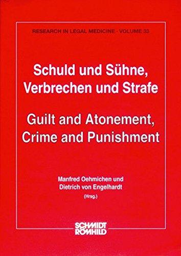 Schuld und Sühne, Verbrechen und Strafe / Guilt and Atonement, Crime and Punishment: ...