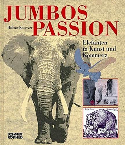 9783795007225: Jumbos Passion: Elefanten in Kunst und Kommerz