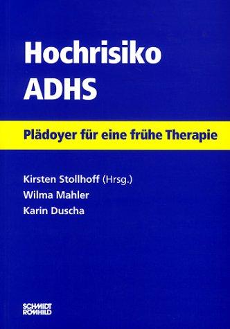 9783795007782: Hochrisiko ADHS. Plädoyer für eine frühe Therapie