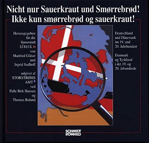 Nicht nur Sauerkraut und Smorrebrod!: Deutschland und