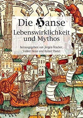 Die Hanse. Lebenswirklichkeit und Mythos: Textband zur