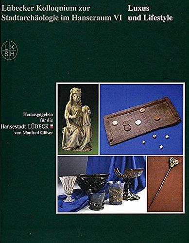 9783795012892: L�becker Kolloquium zur Stadtarch�ologie im Hanseraum VI: Luxus und Lifestyle