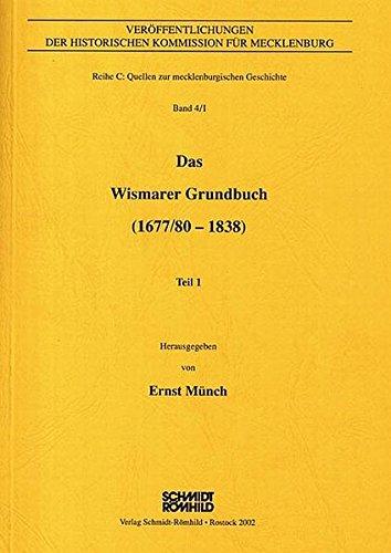 Das Wismarer Grundbuch (1677/80 - 1838) 1: Ernst Münch