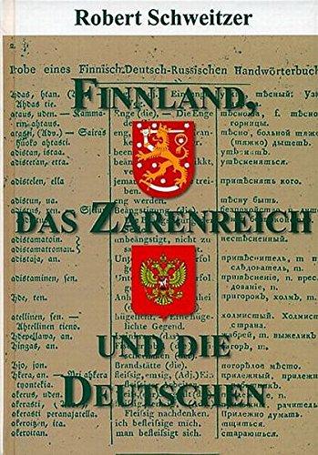 Finnland, das Zarenreich und die Deutschen: Robert Schweitzer