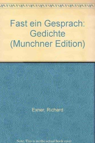 Fast Ein Gesprach: Gedichte: Exner, Richard