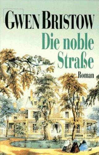 Die Noble Strasse Roman: Gwen Bristow
