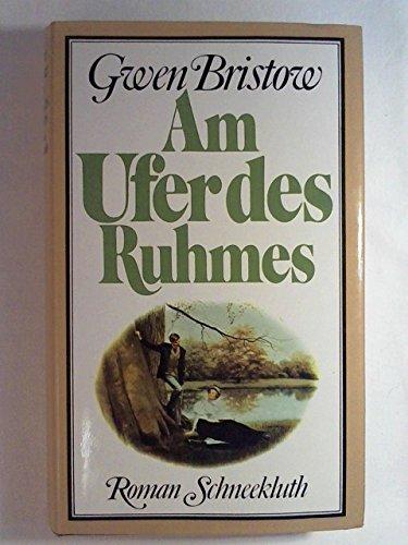 Am Ufer des Ruhmes : Roman. Aus: Bristow, Gwen: