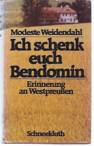 9783795106843: Ich schenk euch Bendomin: Erinnerung an Westpreussen