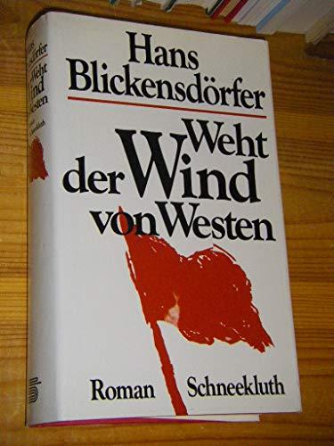 9783795108366: Weht der Wind von Westen. Roman