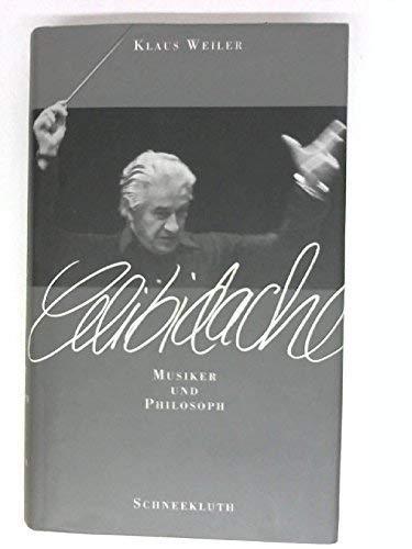 9783795112868: Celibidache: Musiker und Philosoph (German Edition)