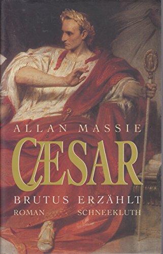 9783795113247: Caesar : Brutus erzählt ; Roman