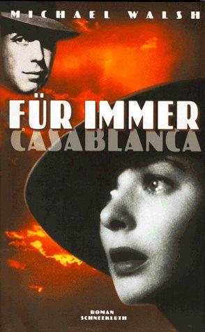 9783795116576: Für immer Casablanca.