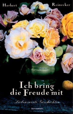Allgemeine Kurzgeschichten Herbert Reinecker Ich Hab`vergessen Blumen Zu Besorgen Geschichten Isbn 3 7951 1
