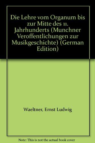 9783795201265: Die Lehre vom Organum bis zur Mitte des 11. Jahrhunderts (Münchner Veröffentlichungen zur Musikgeschichte) (German Edition)