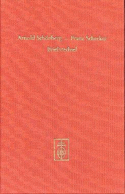 9783795201517: Arnold Schönberg - Franz Schreker. Briefwechsel. Mit unveröffentlichten Texten von Arnold Schönberg. (=Publikationen des Instituts für Österreichische Musikdokumentation; 1).