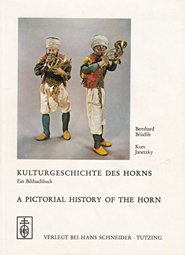 9783795201791: Kulturgeschichte des Horns: E. Bildsachbuch = A pictorial history of the horn (German Edition)
