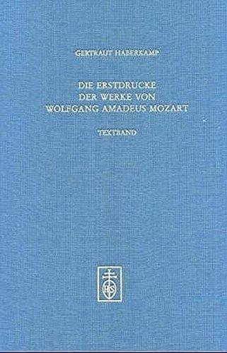 9783795204624: Die Erstdrucke der Werke von Wolfgang Amadeus Mozart: Bibliographie (Musikbibliographische Arbeiten) (German Edition)