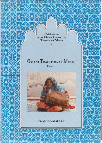 Omani traditional music (Publications of the Oman Centre for Traditional Music)-part 2 (a first ...
