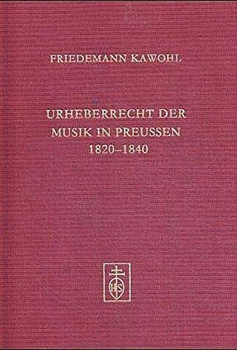 9783795210724: Urheberrecht der Musik in Preußen 1820-1840.