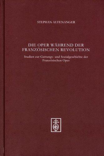 9783795211769: Die Oper während der Französischen Revolution