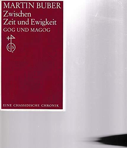 9783795300203: Zwischen Zeit und Ewigkeit: Gog und Magog : eine Chronik