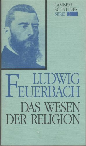 Das Wesen der Religion. Ausgewählte Texte zur: Feuerbach, Ludwig