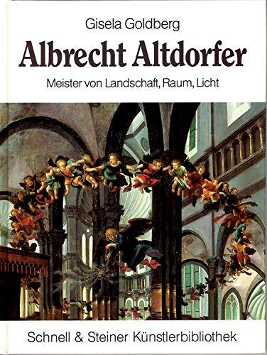 9783795403768: Albrecht Altdorfer, Meister von Landschaft, Raum, Licht (Schnell & Steiner Künstlerbibliothek)