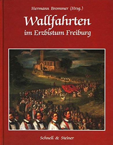 Wallfahrten im Erzbistum Freiburg.: Brommer, Hermann (Hg.)