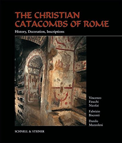 9783795411947: The Christian Catacombs of Rome: History, Decoration, Inscriptions