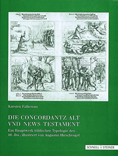 9783795412050: Die Concordantz Alt Und News Testament: Ein Hauptwerk Biblischer Typologie Des 16. Jhs. (Studien Zur Christlichen Kunst) (German Edition)