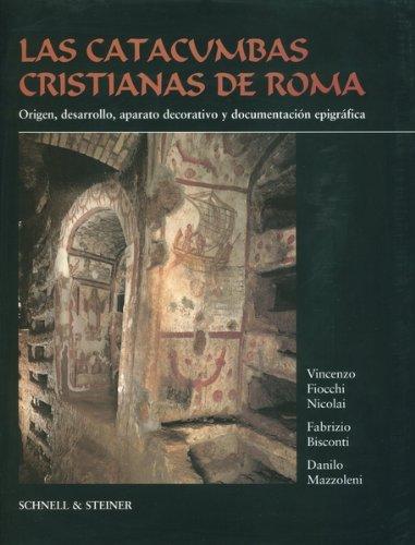 Las Catacumbas Cristianas de Roma: Nicolai Vincenzo;Bisconti Fabrizio; Mazzoleni Danilo