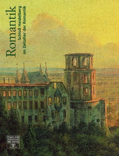 9783795412517: Schloss Heidelberg Im Zeitalter Der Romantik
