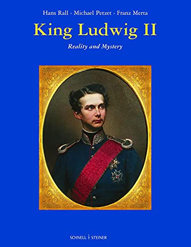 King Ludwig II: Reality and Mystery: Merta, F.