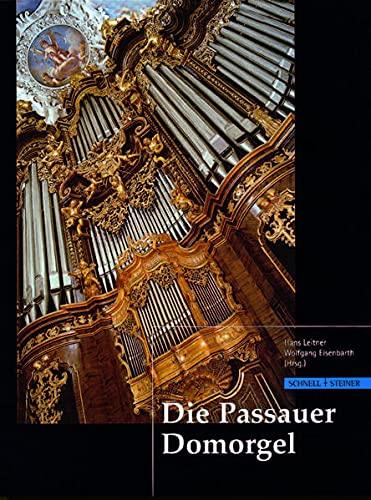 Die Passauer Domorgel.: Schulten, Holger, Reichling, Alfred, Reichling, Matthias, Leitner, Hans, ...