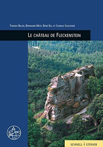 Le château de Fleckenstein (Burgenfuhrer): Biller, Thomas; Metz, Bernhard