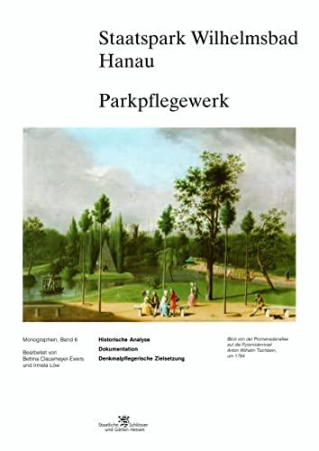 9783795414863: Staatspark Wilhelmsbad Hanau Parkpflegewerk: Historische Analyse - Dokumentation - Denkmalpflegerische Zielsetzung (Monographien) (German Edition)