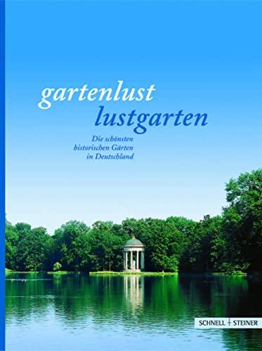 9783795415358: Gartenlust - Lustgarten. Die schönsten historischen Gärten in Deutschland: Offizieller Führer der Schlösserverwaltungen in Baden-Württemberg, Bayern, ... Rheinland-Pfalz, Sachsen und Thüringen