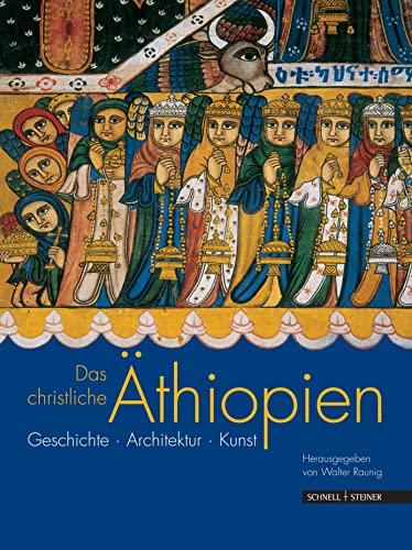 9783795415419: Das Christliche Athiopien: Geschichte, Architektur, Kunst