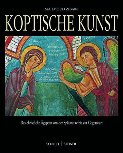 Koptische Kunst. Das christliche Ägypten von der: Mahmoud Zibawi (Autor)