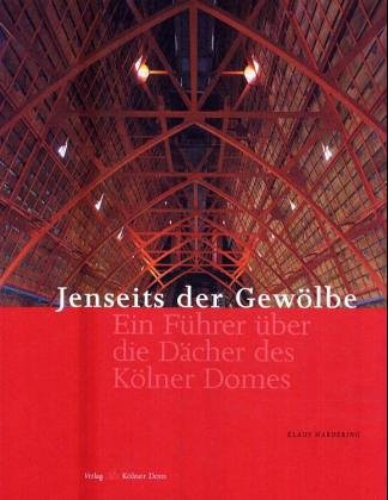9783795416102: Jenseits der Gewölbe. Ein Führer über die Dächer des Kölner Doms.